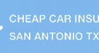 Juan Seguin Cheap Car Insurance San Antonio